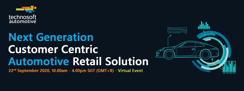 Next Generation Customer Centric Automotive Retail Solutions