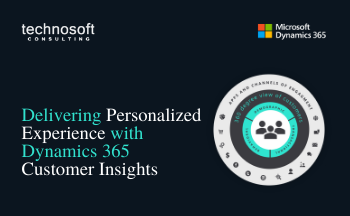 Delivering Personalized Experience with Dynamics 365 Customer Insights